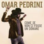 Come se non ci fosse un domani - Omar Pedrini